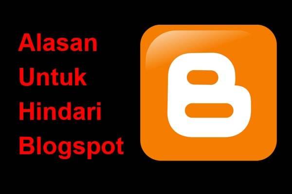 Alasan Untuk Hindari Blogspot-min